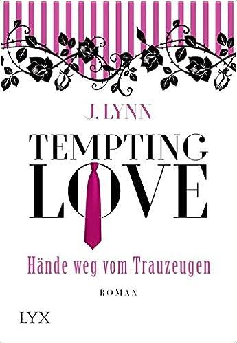 Bildergebnis für Lynn, J. - Tempting Love – Hände weg vom Trauzeugen