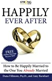 Download Happily Ever After: How To Be Happily Married to the One You Already Married in PDF ePUB Free Online