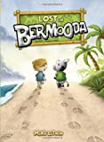 Lost in Bermooda (Welcome to Bermooda!)