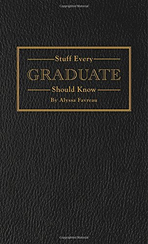 stuff-every-graduate-should-know-a-handbook-for-the-real-world-stuff-you-should-know