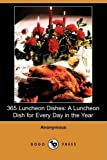 img - for 365 Luncheon Dishes: A Luncheon Dish for Every Day in the Year by Anonymous (2008) Paperback book / textbook / text book