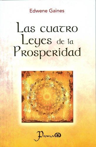 Las Cuatro leyes de la prosperidad/The Four Spiritual Laws of Prosperity