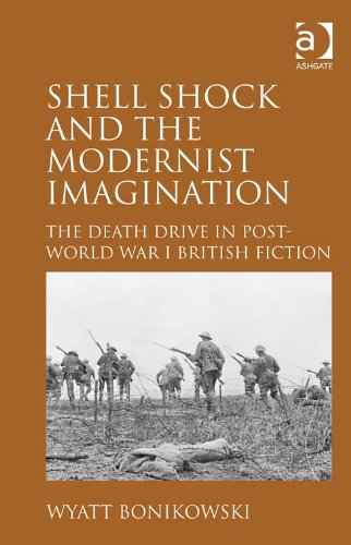 Download Shell Shock and the Modernist Imagination: The Death Drive in Post-World War I British Fiction Pdf