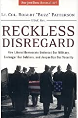 Reckless Disregard: How Liberal Democrats Undercut Our Military, Endanger Our Soldiers And Jeopardize Our Security by Robert Patterson (2005-09-15) Paperback