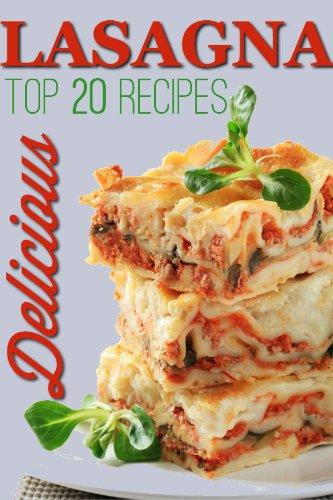 Perfect Lasagna Top 20 Mouthwatering Lasagna Recipes