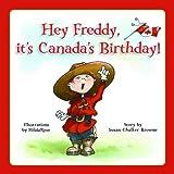 Hey Freddy! It's Canada's Birthday