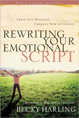 Book Rewriting Your Emotional Script: Erase Old Messages, Embrace New Attitudes