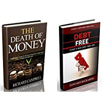 The Death of Money: The Prepper's Guide to Survive in Economic Collapse and How to Start a Debt Free Life Forver (dollar collapse, how to get out of debt) (Preppers, self help, budgeting Book 1)