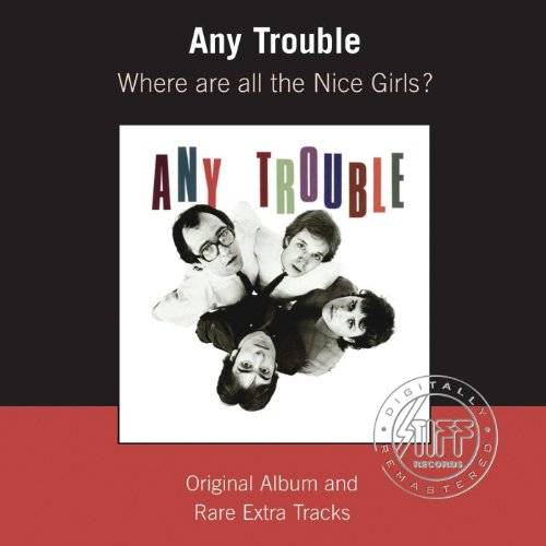 Any Girl - Where Are All The Nice Girls? (Remastered)