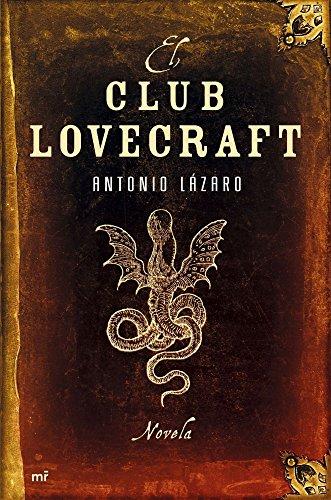 Descargar Libro El Club Lovecraft Antonio Lázaro