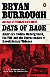 img - for Days of Rage: America's Radical Underground, the FBI, and the Forgotten Age of Revolutionary Violence by Bryan Burrough (2016-04-05) book / textbook / text book