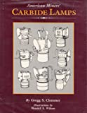img - for American Miners Carbide Lamps: A Collector's Guide to American Carbide Mine Lighting book / textbook / text book