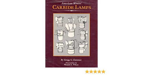 American Miners Carbide Lamps: A Collector's Guide to American ...