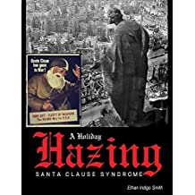 A Holiday Hazing Santa Clause Syndrome