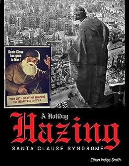A Holiday Hazing Santa Clause Syndrome by [Smith, Ethan Indigo]
