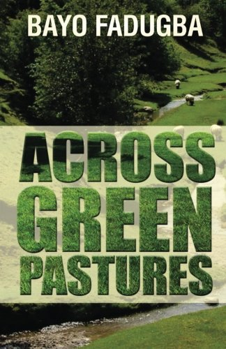 Read Online Across Green Pastures: Inspirational words for all time PDF