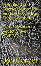 potential time saving method for finding very large prime numbers prime number vector sieve pvecs english edition