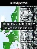 Digital Memory Gatekeepers
