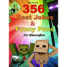 Book for kids: 356 Best Jokes and Funny Puns For Minecrafters (Jokes for Minecrafters 2)