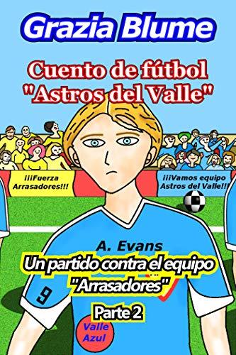 """Cuento de fútbol """"Astros del Valle"""" Un partido contra el equipo """"Arrasadores"""""""