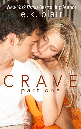 Crave, Part One (The Crave Duet Book 1) by [Blair, E.K. ]