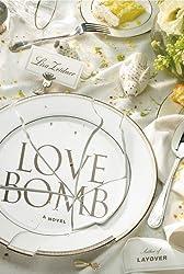 Love Bomb: A Novel