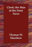Cleek the Man of the Forty Faces, Thomas W. Hanshew, 140681105X