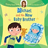 img - for Helping Hand Books: Michael and His New Baby Brother book / textbook / text book