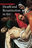 Death and Resurrection in Art, Enrico De Pascale, 0892369477