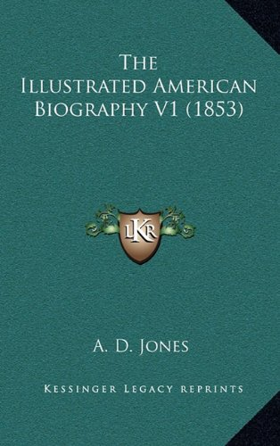 Read Online The Illustrated American Biography V1 (1853) ebook