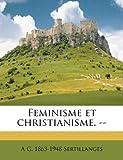 Feminisme et Christianisme --, A. G. 1863-1948 Sertillanges, 1177909421