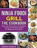 Ninja Foodi Grill - The Cookbook: Master Air