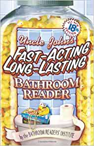Uncle John S Fast Acting Long Lasting Bathroom Reader