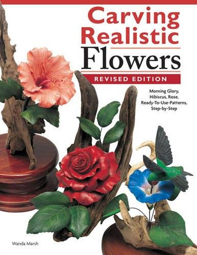 Carving Realistic Flowers, Revised Edition: Morning Glory, Hibiscus, Rose: Ready-to-Use Patterns, Step-by-Step Projects, Reference Photos ebook