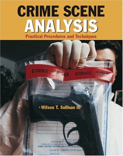 Crime Scene Analysis: Practical Procedures and Techniques