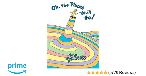 Oh The Places Youll Go Dr Seuss 8580001038957 Amazon Books