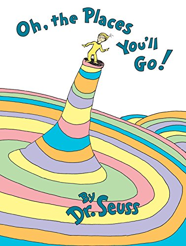 Oh, the Places You'll Go!   (Happy Birthday To One Of My Best Friends)