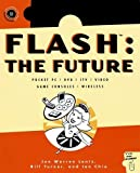 img - for Flash: The Future: Pocket PC / DVD / ITV / Video / Game Consoles / Wireless by Jon Warren Lentz (2002-10-31) book / textbook / text book