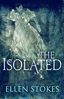 The Isolated by [Stokes, Ellen]