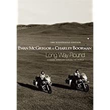 Long Way Round: The Illustrated Edition: Chasing Shadows Across the World by McGregor, Ewan, Boorman, Charley (2005) Hardcover