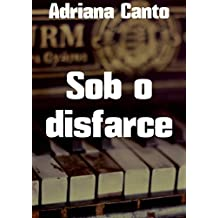 Sob o disfarce  (Portuguese Edition)