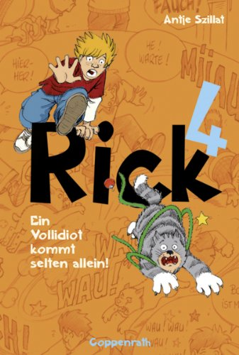 Rick 4: Ein Vollidiot kommt selten allein! (German Edition)