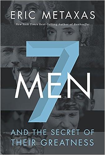Seven Men by Eric Metaxas