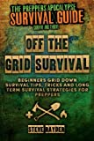 img - for Off The Grid Survival: Beginners Grid Down Survival Tips, Tricks and Long Term Survival Strategies for Preppers (Preppers Apocalypse Survival Guide) book / textbook / text book