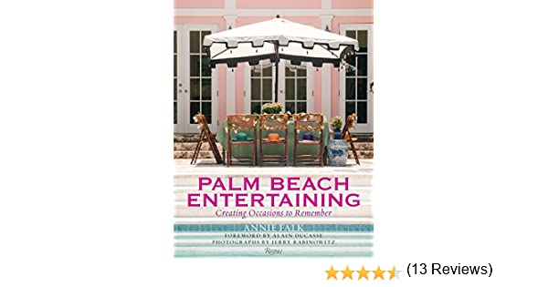 Palm Beach Entertaining: Creating Occasions to Remember: Amazon.es ...