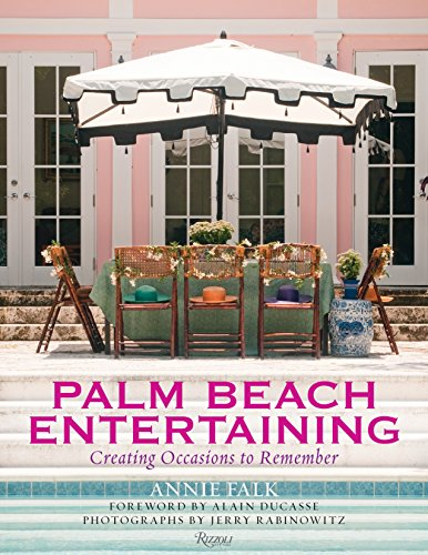Palm Beach Entertaining: Creating Occasions to Remember by Rizzoli
