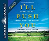 ISBN: 1631082205 - I'll Push You (Library Edition): A Journey of 500 Miles, Two Best Friends, and One Wheelchair