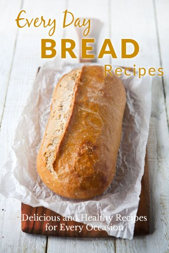 Homemade Bread Recipes:  The Complete Guide to Breads for any Occasion (Everyday Recipes) by Ranae Richoux