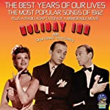 The Best Years of Our Lives: The Most Popular Songs of 1942 / Holiday Inn