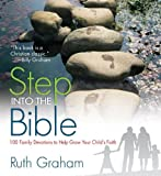 Step Into the Bible: 100 Family Devotions to Help Grow Your Child's Faith